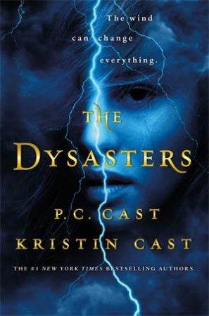 The Dysasters by Kristin Cast & P.C. Cast & P.C. Cast & Kristin Cast