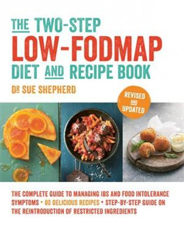 The Two-Step Low-FODMAP Diet And Recipe Book by Dr Sue Shepherd & Sue Shepherd