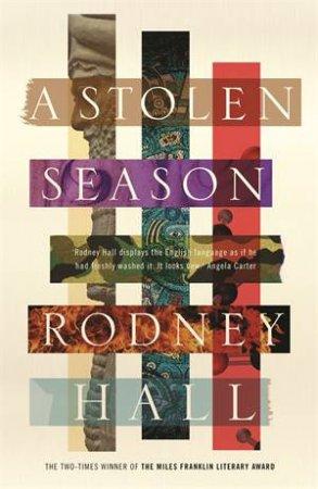 A Stolen Season by Rodney Hall