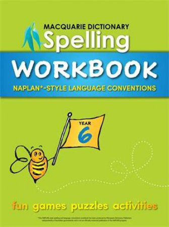 Macquarie Dictionary Spelling Workbook: Year 6 by Various