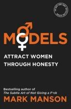 Models: Attract Women Through Honesty by Mark Manson