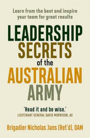 Leadership Secrets Of The Australian Army by Nicholas Jans