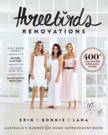 Three Birds Renovations by Bonnie Hindmarsh & Erin Cayless & Lana Taylor