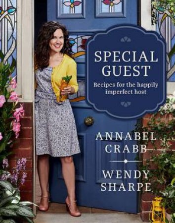 Special Guest by Annabel Crabb & Wendy Sharpe