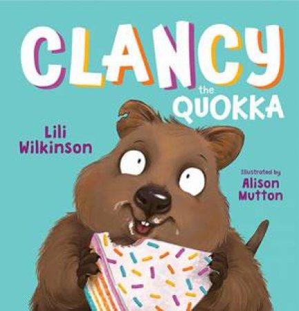 Clancy The Quokka by Lili Wilkinson & Alison Mutton