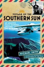 Voyage Of The Southern Sun An Amazing Solo Journey Around The World
