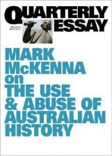 Mark McKenna On The Use  Abuse Of Australian History QE69