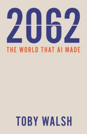 2062: The World That AI Made
