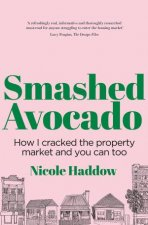 Smashed Avocado How I Cracked The Property Market And You Can Too