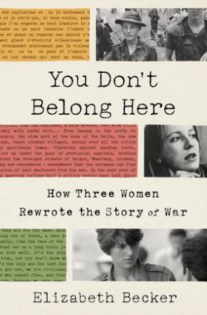 You Don't Belong Here; How Three Woman Rewrote The Story Of War
