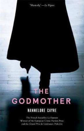 The Godmother: La Daronne by Hannelore Cayre