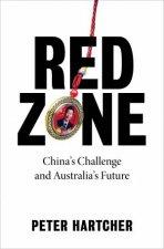Red Zone Chinas Challenge And Australias Future