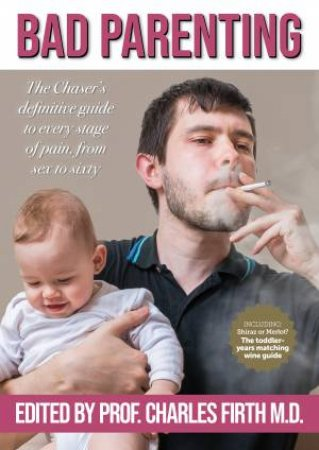 The Chaser Guide To Bad Parenting: 2nd Edition: Chaser Quarterly 20