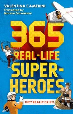 365 Real-Life Superheroes by Valentina Camerini