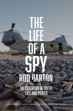 The Life Of A Spy by Rod Barton
