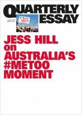 Australias MeToo Moment Quarterly Essay 84