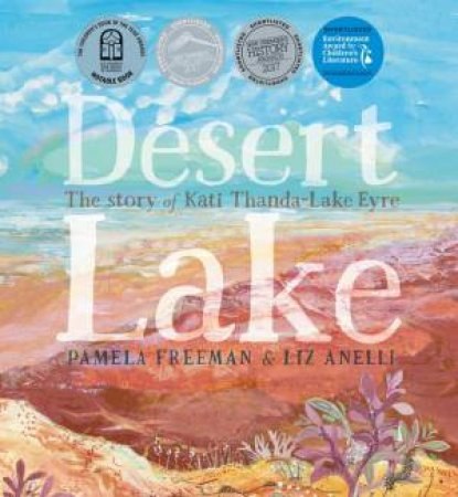 Desert Lake: The Story Of Kati Thanda-Lake Eyre