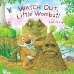 Watch Out Little Wombat