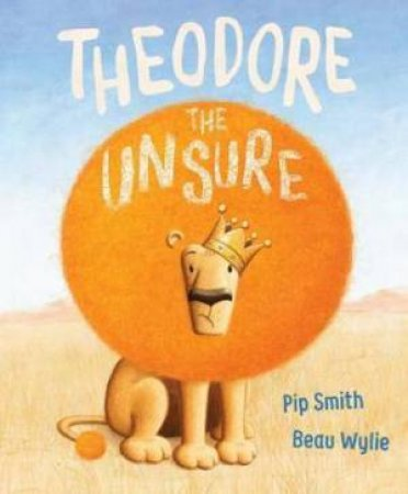 Theodore The Unsure by Pip Smith