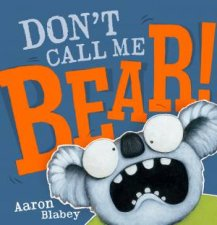 Dont Call Me Bear