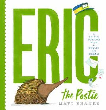 Eric The Postie by Matt Shanks