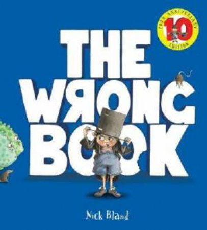 The Wrong Book (10th Anniversary Edition) by Nick Bland