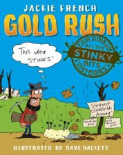 Fair Dinkum Histories All The Stinky Bits Gold Rush