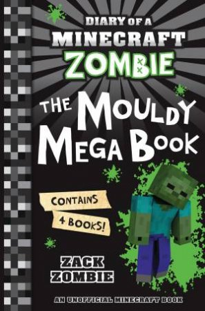 Diary Of A Minecraft Zombie Bindup 01-04: The Mouldy Mega Book