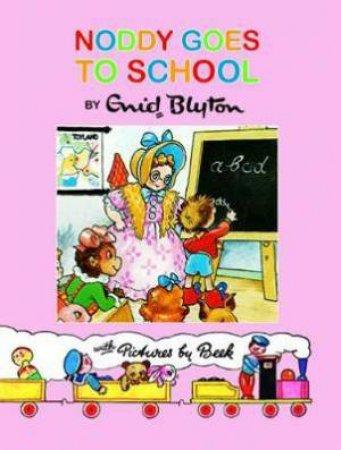 Noddy Classic Storybook: Noddy Goes to School