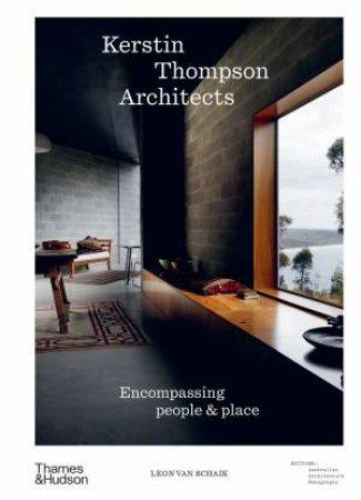 Kerstin Thompson Architects by Leon van Schaik & Stuart Geddes & Fleur Watson