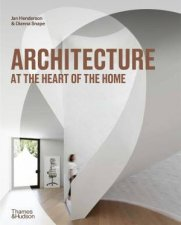 Architecture At The Heart Of The Home