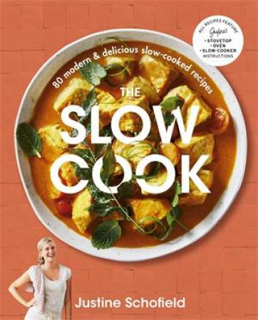 The Slow Cook by Justine Schofield