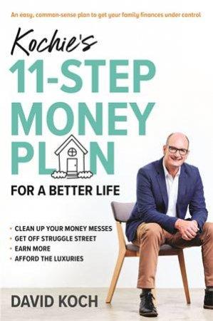 Kochie's 11-Step Money Plan by David Koch