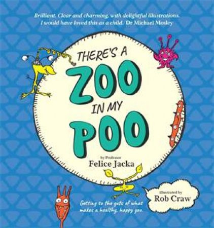 There's A Zoo In My Poo by Rob Craw & Felice Jacka