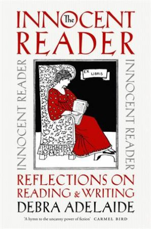 The Innocent Reader by Debra Adelaide