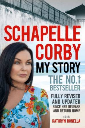 My Story: Schapelle Corby (Revised) by Schapelle Corby and Kathryn Bonella