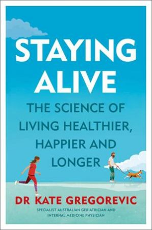 Staying Alive by Kate Gregorevic