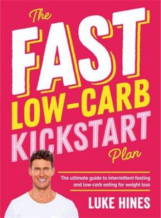 Fast Low-Carb Kickstart Plan by Luke Hines
