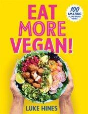 Eat More Vegan by Luke Hines