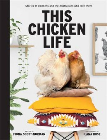 This Chicken Life by Fiona Scott-Norman