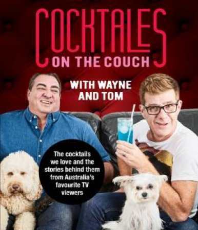 Cocktales On The Couch With Wayne And Tom by Wayne Mott & Tom Walsh