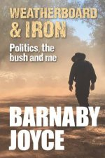 Weatherboard And Iron by Barnaby Joyce