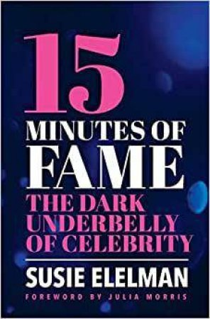 15 Minutes: The UnderWorld Of Fame and Success