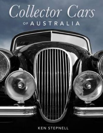 Collector Cars Of Australia by Ken Stepnell