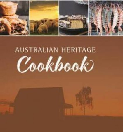 Australian Heritage Cookbook by Various