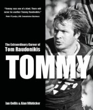 Tommy The Extraordinary Career Of Tom Raudonikis