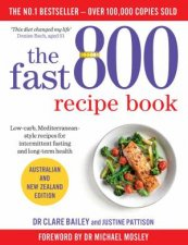 The Fast 800 Recipe Book by Dr Claire Bailey & Justine Pattison