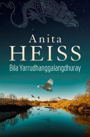 Bila Yarrudhanggalangdhuray by Anita Heiss