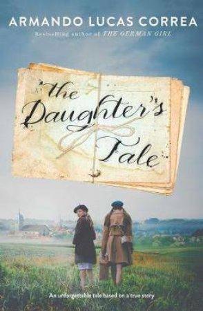 Daughter's Tale by Armando Lucas Correa