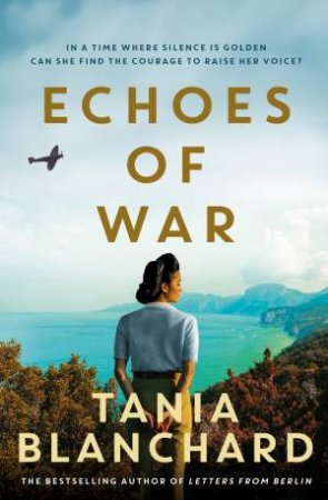 Echoes Of War by Tania Blanchard